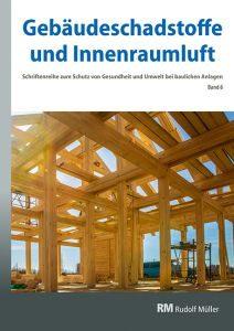 Cover der Schriftenreihe Gebäudeschadstoffe und Innenraumluft, Band 6