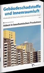 Cover der Schriftenreihe Gebäudeschadstoffe und Innenraumluft, Ausgabe Asbest in bauchemischen Produkten